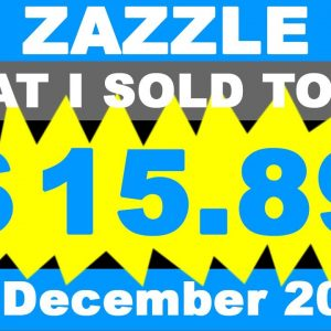 ZAZZLE What I sold Today 11. December 2020.