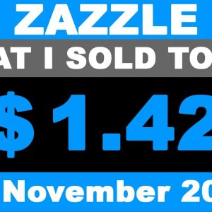 ZAZZLE What I sold Today 17. November 2020.