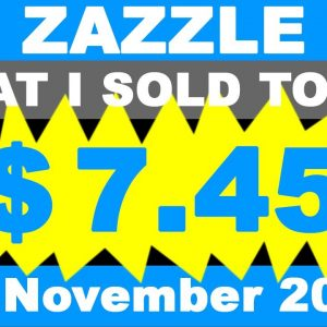 ZAZZLE What I sold Today 23. November 2020.
