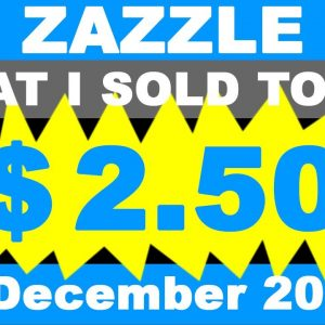 ZAZZLE What I sold Today 7. December 2020.
