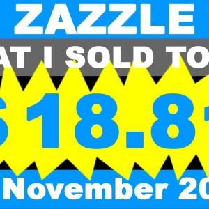 ZAZZLE My Wife Sold 3 product on Zazzle for 4 days - Today 30. November 2020.
